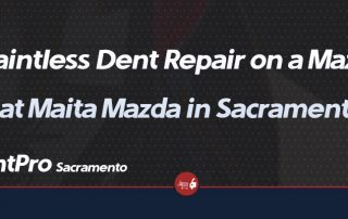 Paintless Dent Repair Mazda 6 Maita Mazda Sacramento