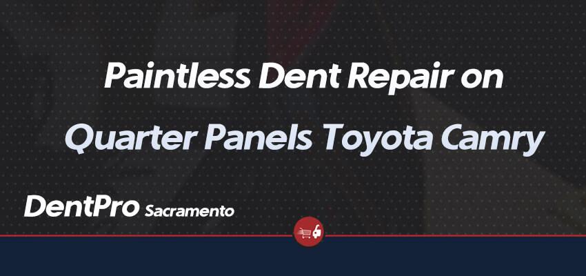 Paintless Dent Repair on Quarter Panels Toyota Camry
