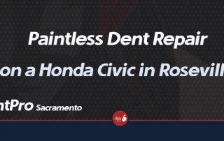 Paintless Dent Repair on a Honda Civic in Roseville